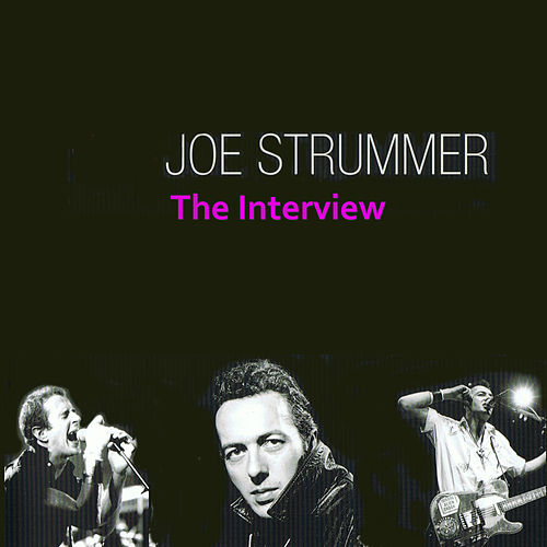 The Interviews von Joe Strummer