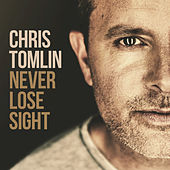 Never Lose Sight de Chris Tomlin