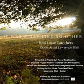 It Was a Day Like No Other (feat. Lawrence Blatt) by Kori Linae Carothers