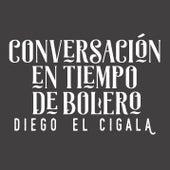 Conversación en Tiempo de Bolero de Diego El Cigala
