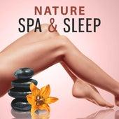 Nature Spa & Sleep – The Gratest Relaxing Music  2016 for Spa, Massage, Wellness, Beauty Center, Deep Sleep with Calming Sounds of Nature, Deep Relax by Deep Sleep Music Academy