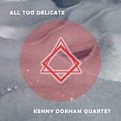 All Too Delicate by Kenny Dorham