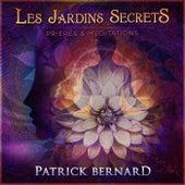 Les Jardins Secrets de Patrick Bernard