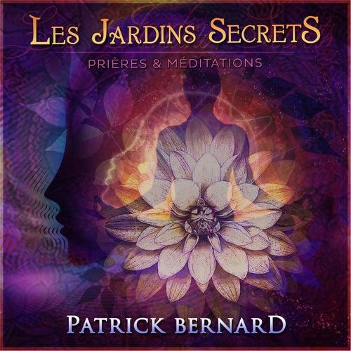 Les Jardins Secrets by Patrick Bernard