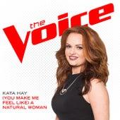 (You Make Me Feel Like) A Natural Woman by Kata Hay