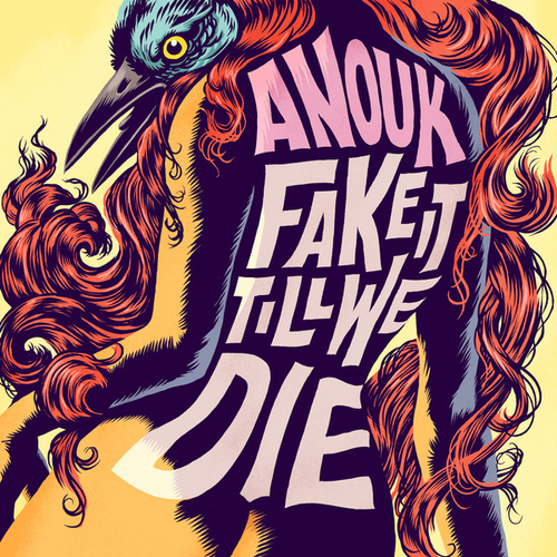 Fake It Till We Die by Anouk
