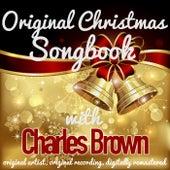 Original Christmas Songbook (Original Artist, Original Recordings, Digitally Remastered) by Charles Brown