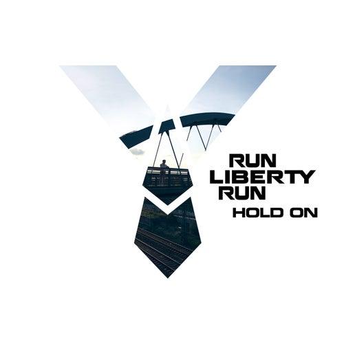 Hold On by Run Liberty Run