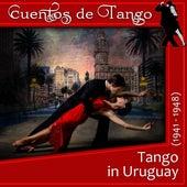 Tango in Uruguay (1941 - 1948) de Various Artists