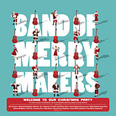 Welcome to Our Christmas Party (Bonus Track Version) by Band of Merrymakers