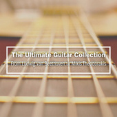 The Ultimate Guitar Collection: From Ludwig Van Beethoven to Mikis Theodorakis by Various Artists