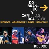 Dobrando a Carioca - Ao Vivo (Deluxe) de Guinga
