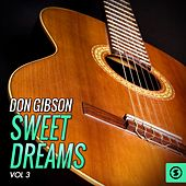 Don Gibson, Sweet Dreams, Vol. 3 by Don Gibson