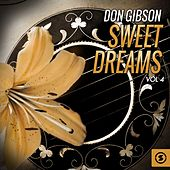 Don Gibson, Sweet Dreams, Vol. 4 by Don Gibson