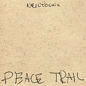 Peace Trail by Neil Young