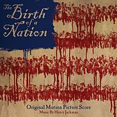 The Birth of a Nation: Original Motion Picture Score de Henry Jackman