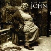Stuttering John by Stuttering John