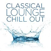 Classical Lounge: Chill Out de Various Artists