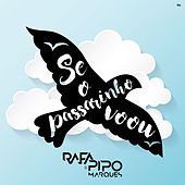 Se o Passarinho Voou de Rafa & Pipo Marques