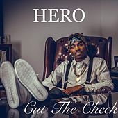 Cut the Check - Single by Hero