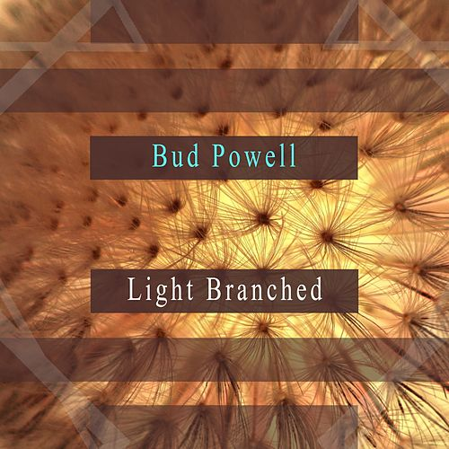 Light Branched de Bud Powell