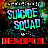 Music Inspired by Suicide Squad and Deadpool by Soundtrack Wonder Band