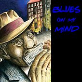Blues On My Mind by Various Artists