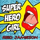 Super Hero Girl by Reid Jamieson