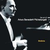 The Art of Arturo Benedetti Michelangeli: Brahms de Arturo Benedetti Michelangeli