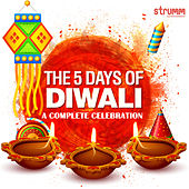 The 5 Days of Diwali - A Complete Celebration by Various Artists