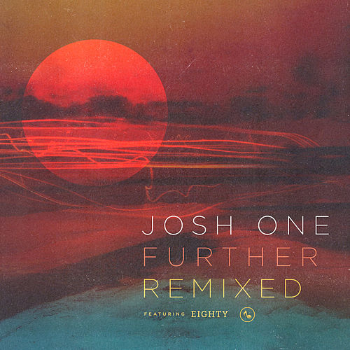 Further Remixed by Josh One