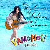 Vamanos (Let's Go) by Stephanie Urbina Jones