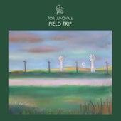 Field Trip by Tor Lundvall
