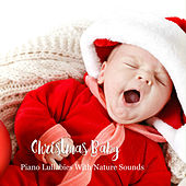 Christmas Baby: Piano Lullabies with Nature Sounds by The Kiboomers