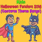 Kids Halloween Fandom 2016 (Costume Theme Songs) by Various Artists
