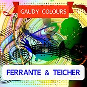 Gaudy Colours by Ferrante and Teicher