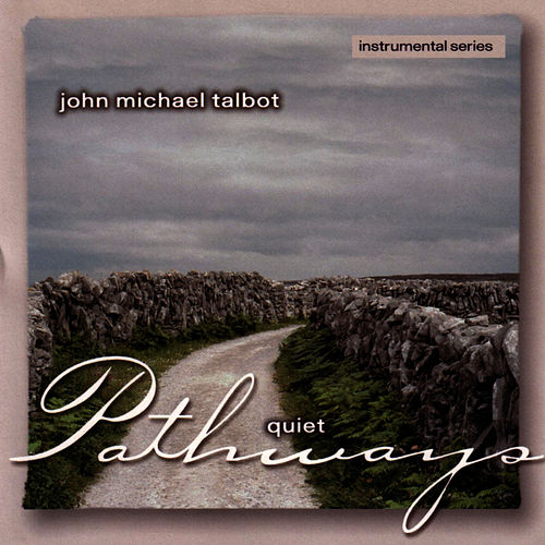 Quiet Pathways by John Michael Talbot