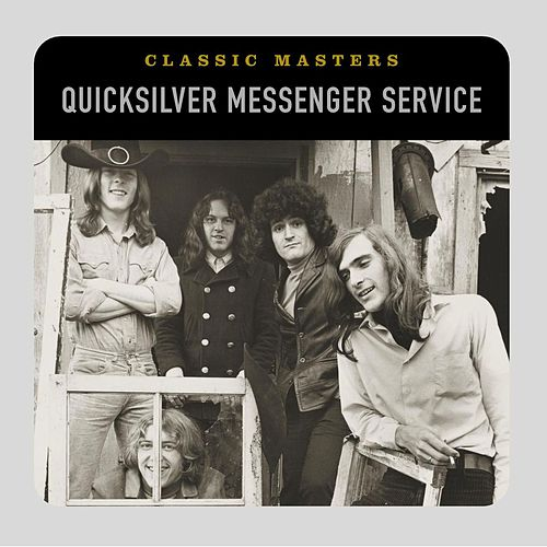 Classic Masters by Quicksilver Messenger Service