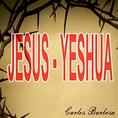 Jesus-Yeshua von Carlos Barbosa