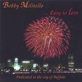 Easy to Love by Bobby Militello