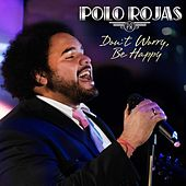 Don´t Worry, Be Happy by Polo Rojas