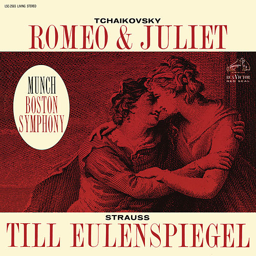 Tchaikovsky: Romeo and Juliet, TH 42 - Strauss: Till Eulenspiegels lustige Streiche, Op. 28 by Charles Munch