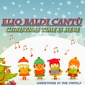 Christmas Time Is Here (Christmas in the Family) von Elio Baldi Cantù