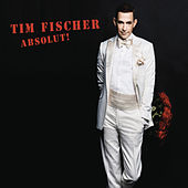 Absolut! de Tim Fischer