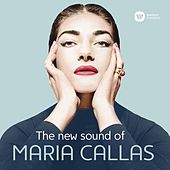 The New Sound of Maria Callas de Maria Callas