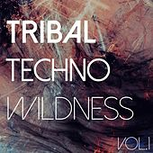 Tribal Techno Wildness, Vol. 1 by Various Artists