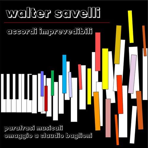 Accordi Imprevedibili: parafrasi musicali omaggio a Claudio Baglioni by Walter Savelli