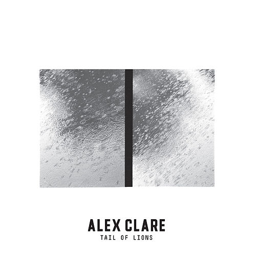 Tail of Lions by Alex Clare
