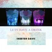 Lets Have A Drink de Skeeter Davis