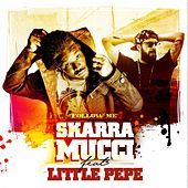 Follow Me by Skarra Mucci